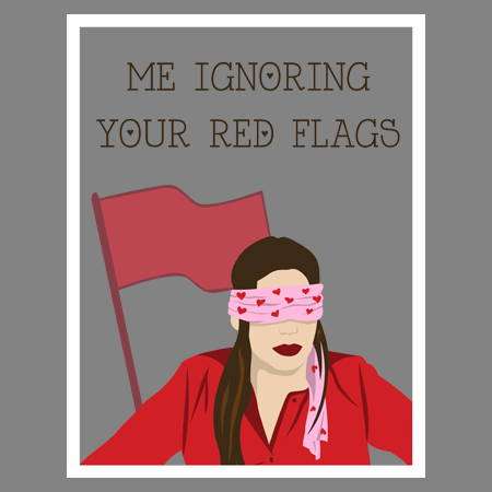 Ignoring Your Red Flags