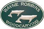 Wayne Robbins Woodcarving