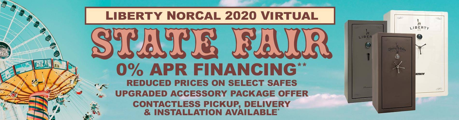 Liberty NorCal 2020 Virtual State Fair: 0% APR Financing, Reduced Prices on Select Safes, Upgraded Accessory Package Offer, Contactless Pickup, Delivery & Installation Available