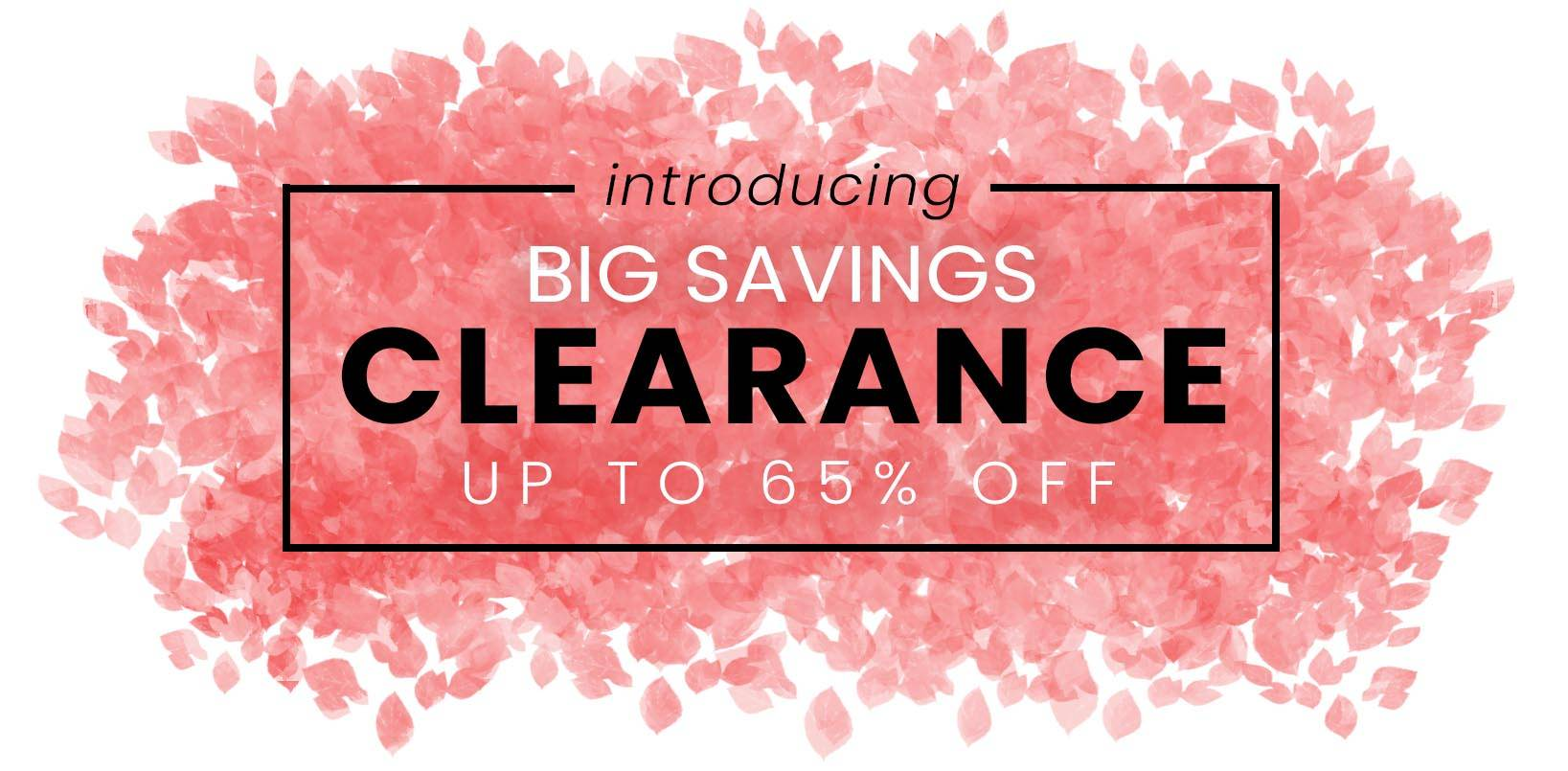 An image announcing our clearance sale where you can save up to 65%