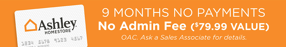 9 Months No Payments, No Admin Fee $79.99 Value