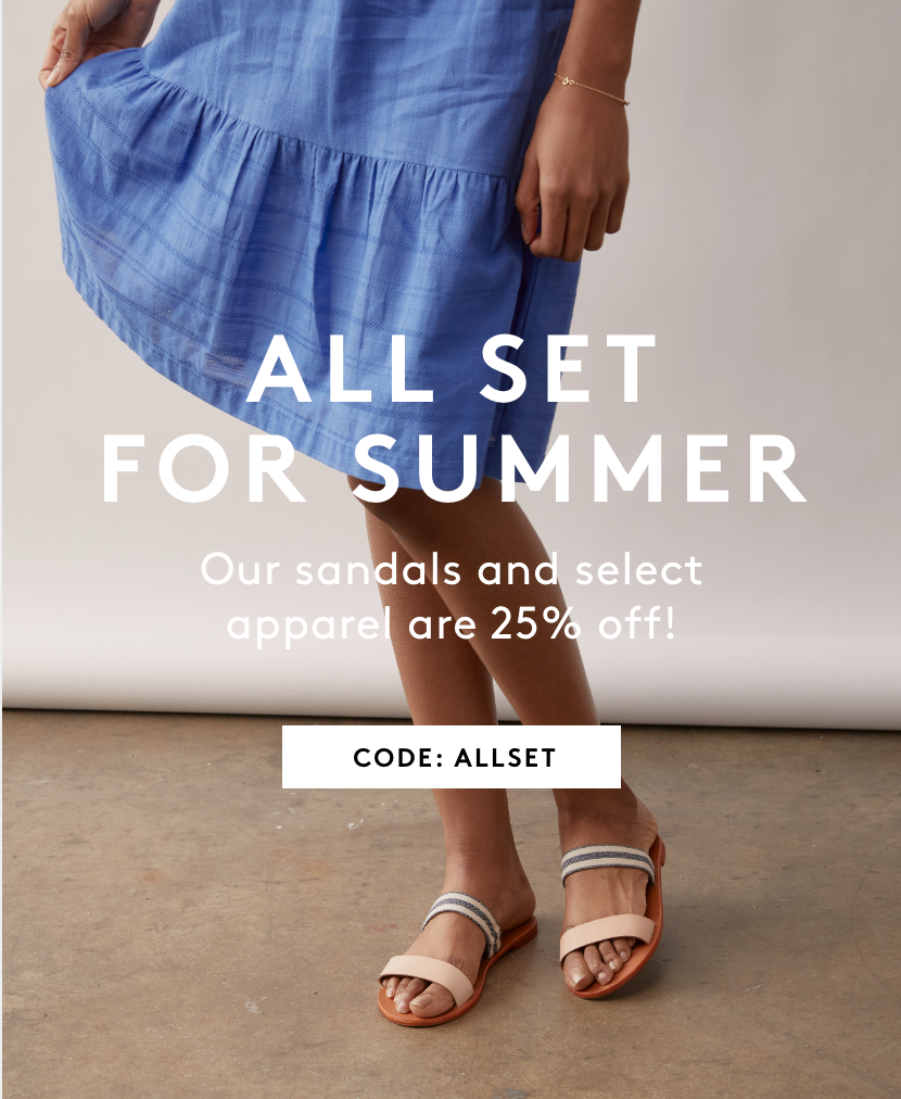All set for summer. Our sandals and select apparel are 25% off