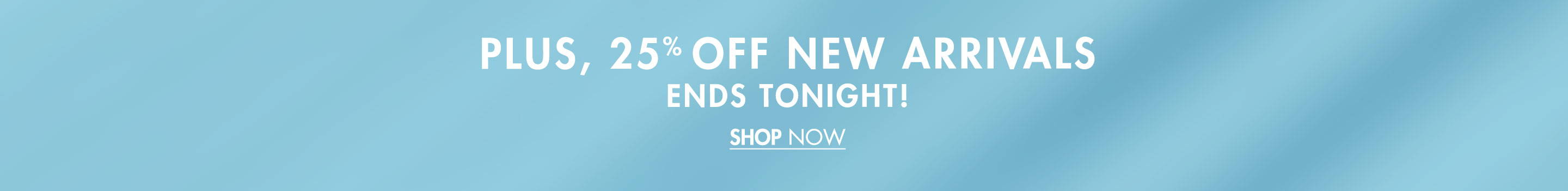 25% Off New Arrivals