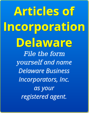 articles of incorporation delaware | delaware business incorporators, inc.