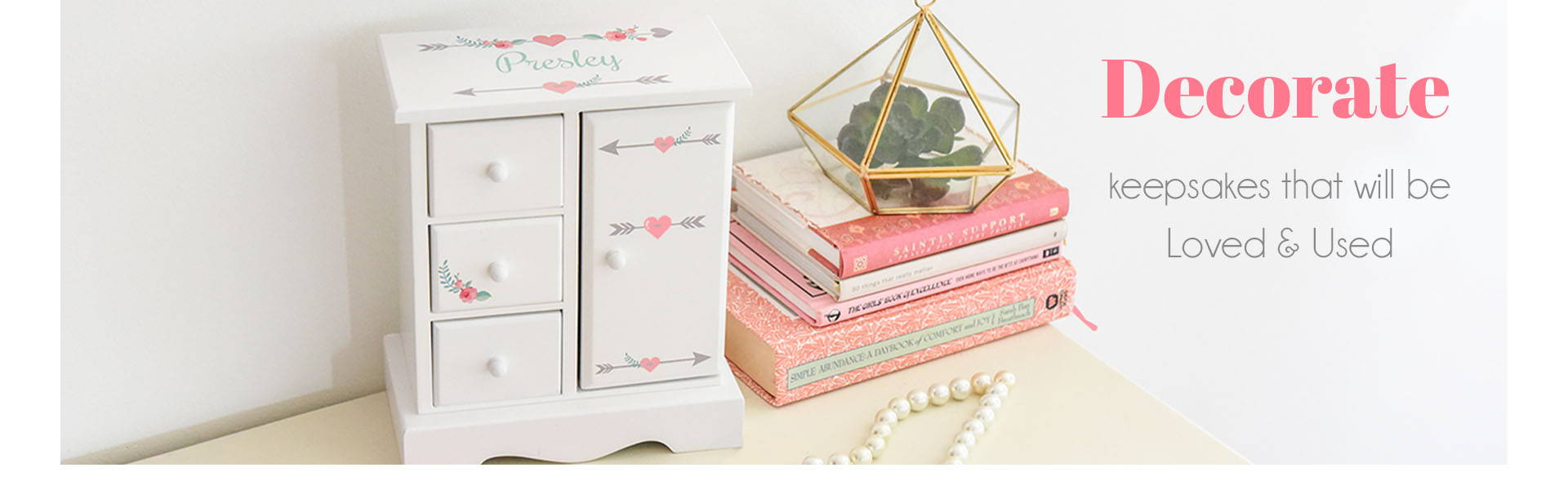 Decorate keepsakes that will be Loved & Used