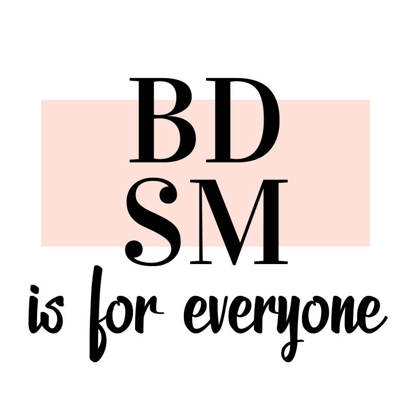 BDSM is for Everyone