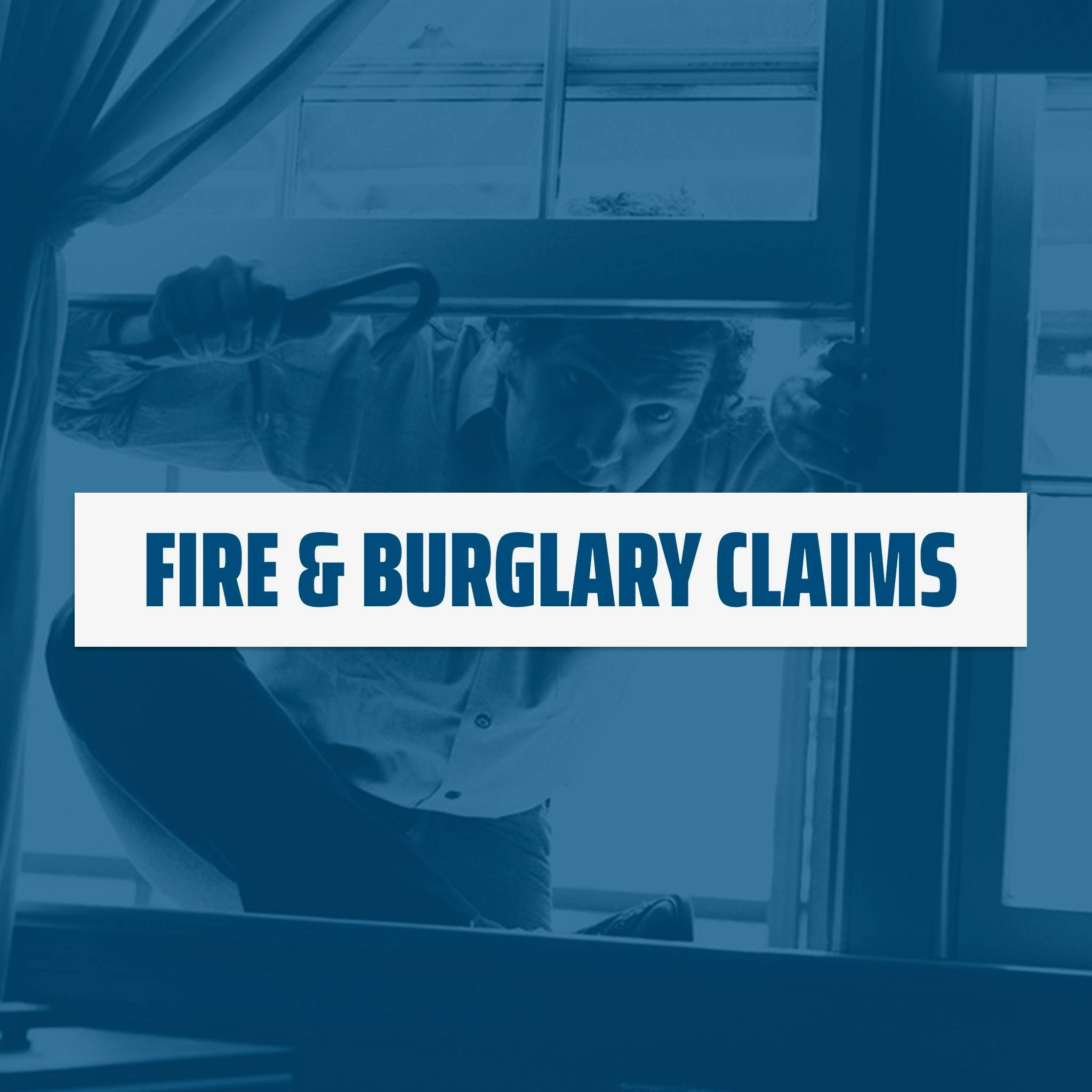 Fire and Burglary Claims