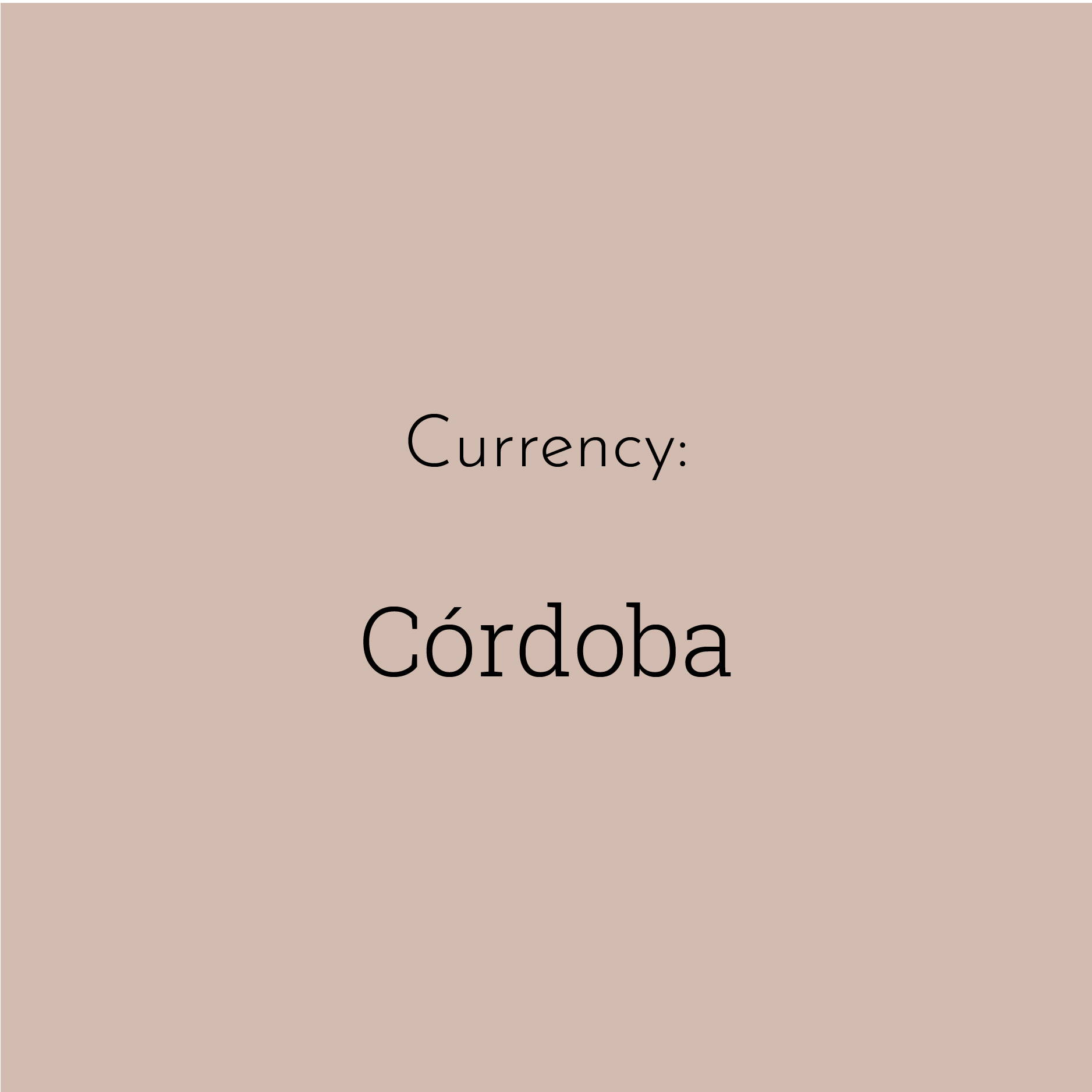 "A solid brown block contains the text ""Currency: Córdoba"""