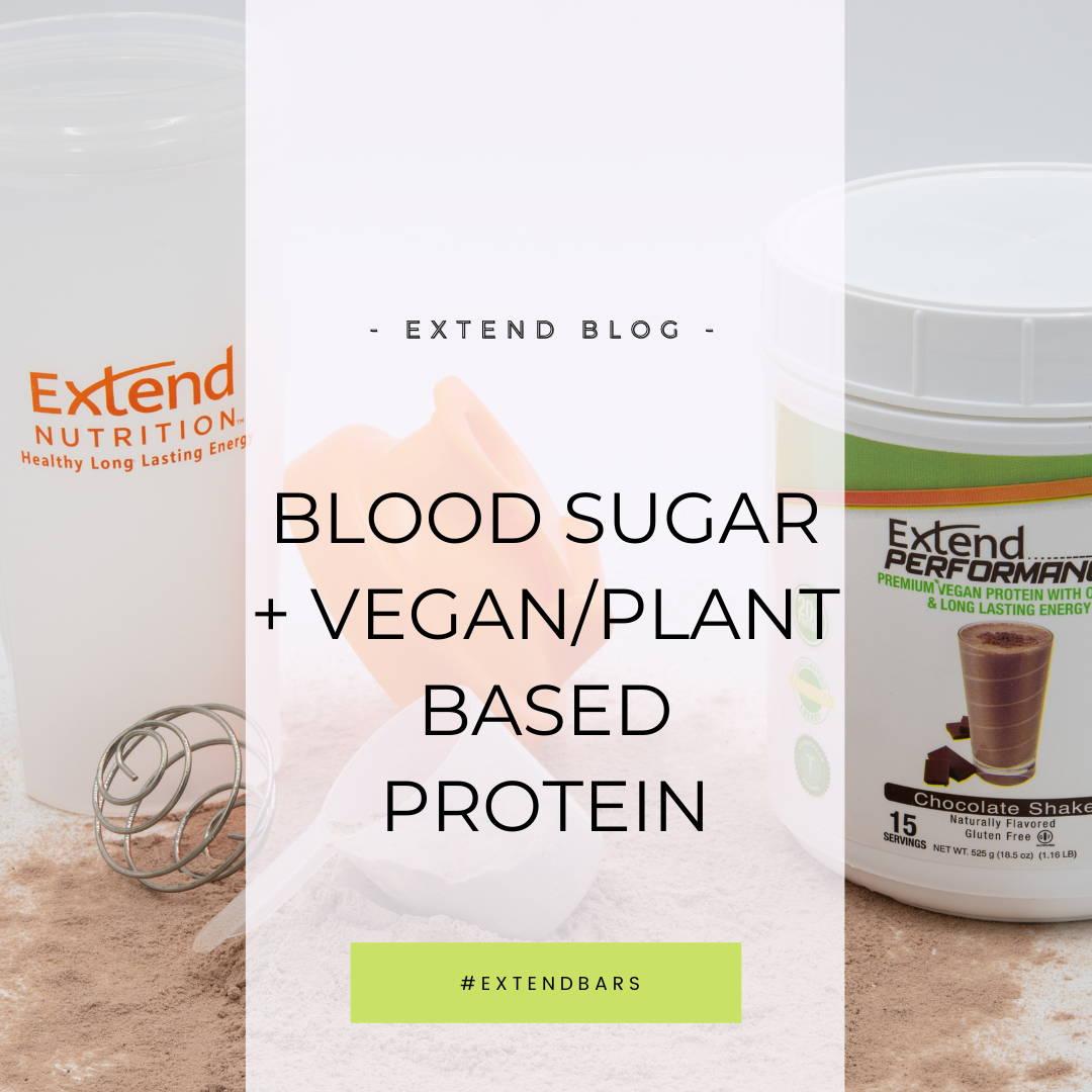 Exteng Blog: Blood Sugar & Vegan/ Plant Based Protein