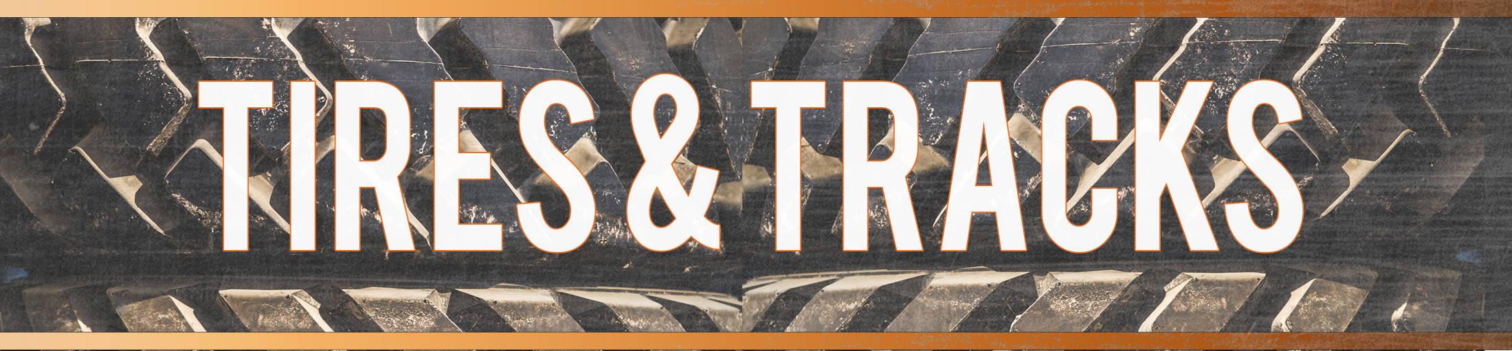 Skid Steer Tires and Track loader tracks