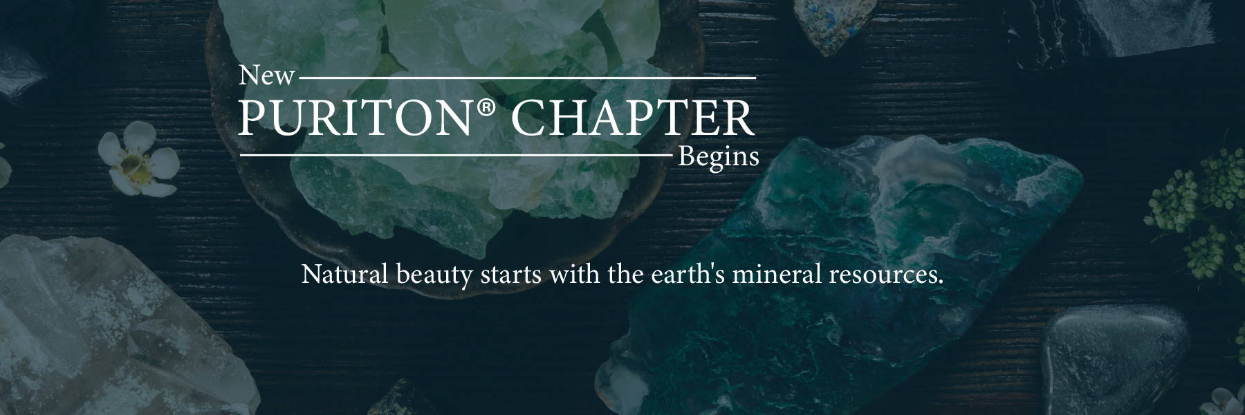 new puriton chaper begins natural beauty starts with the earth's mineral resource mineral products cosmetics natural products cosmetic