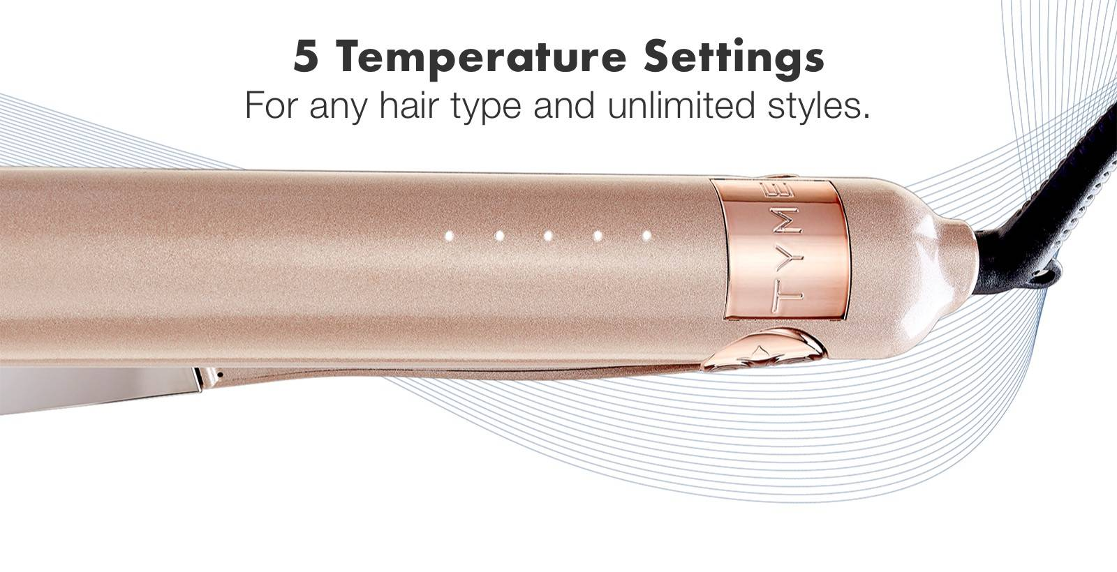 The TYME Iron has five heat settings that are indicated with LED's.