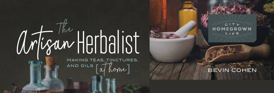 The Artisan Herbalist by Bevin Cohen