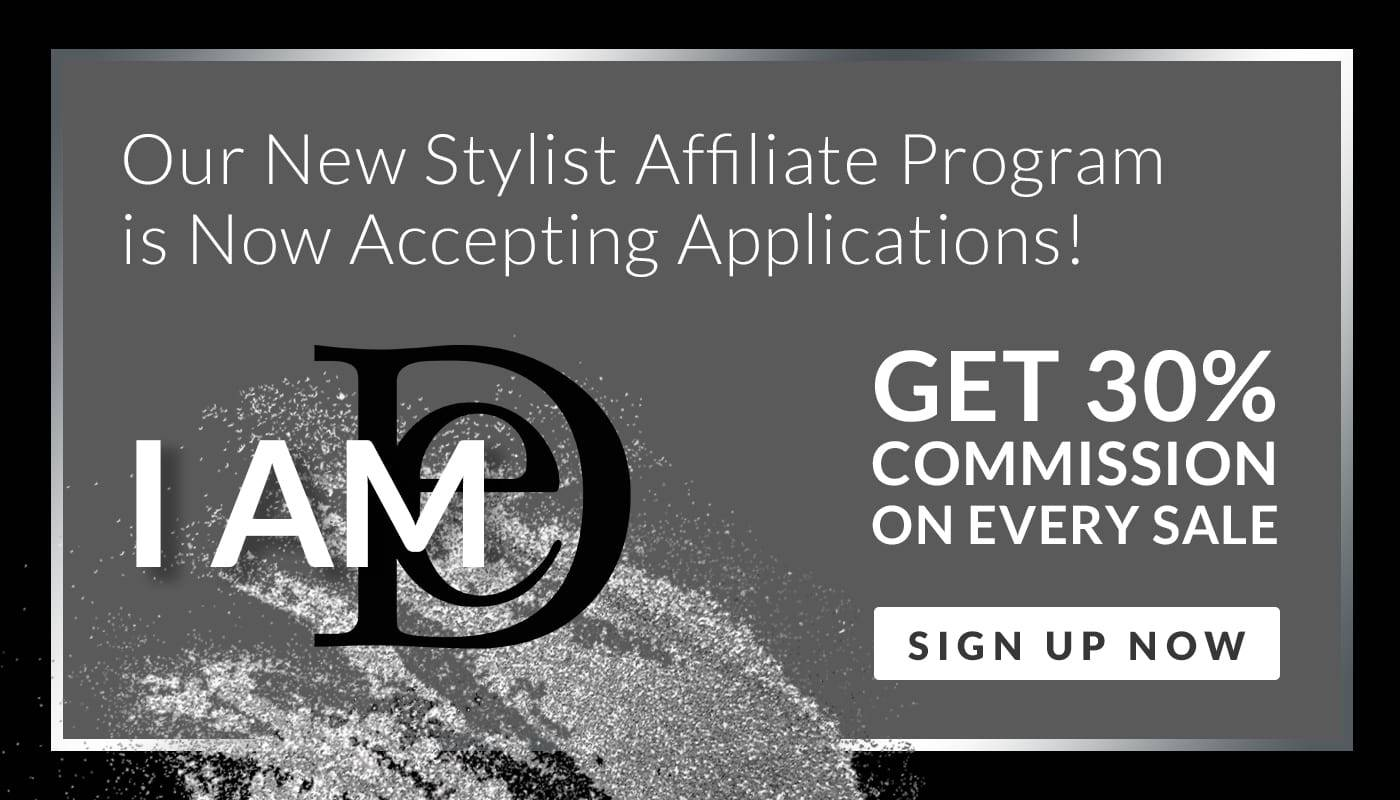 Our new stylist affiliate program is now accepting applications. Get 30% commission on every sale