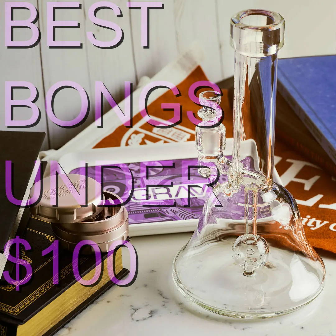 Best bongs under $100