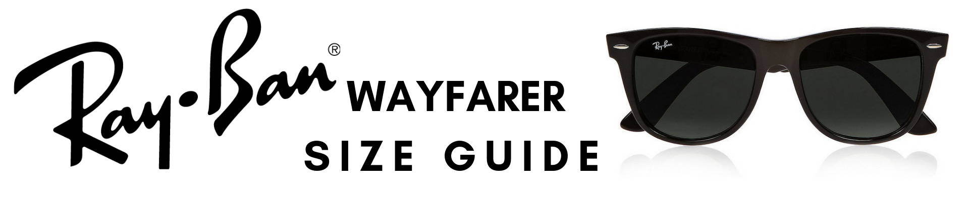 d630a5c572 THE DEFINITIVE GUIDE TO BUYING RAY-BAN WAYFARERS SUNGLASSES ...