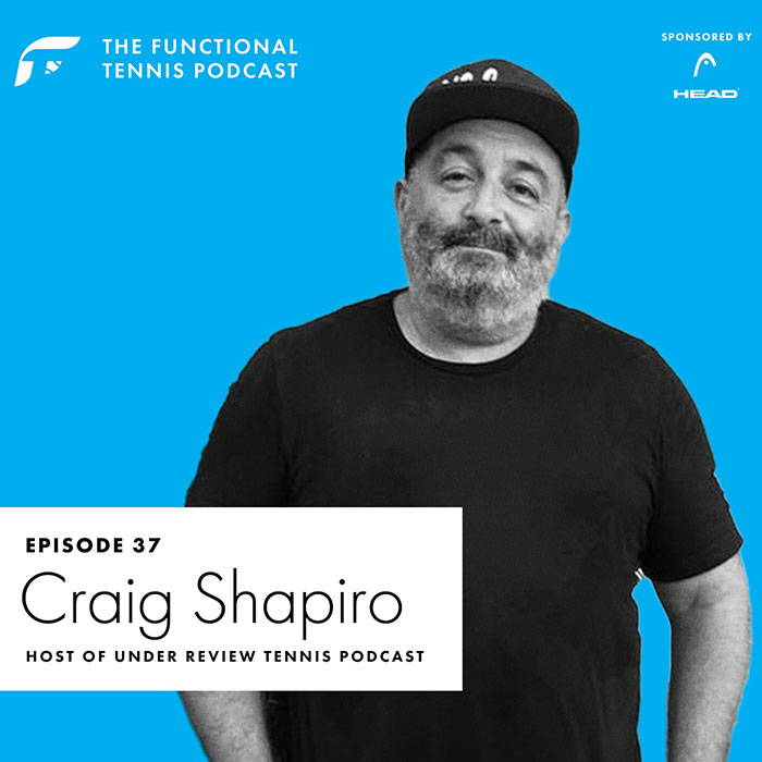 Craig Shapiro on the Functional Tennis Podcast