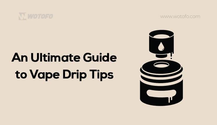 best vape drip tips