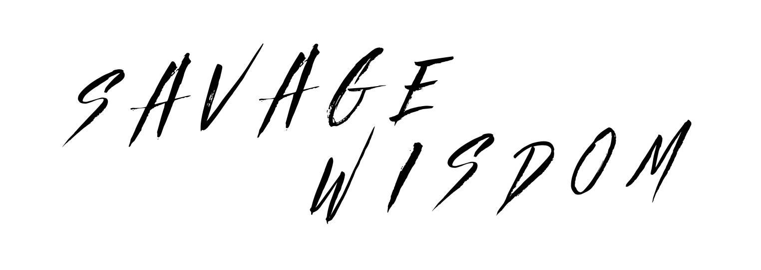Savage Wisdom - Just Aura