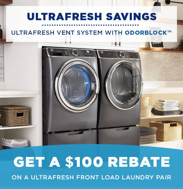 Ultra Fresh savings. unltra fresh vent system with odor block. Get a $100 rebate on an ultra fresh front load laundry pair.