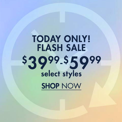 $39.99-$59.99 Select Styles