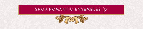 Shop Romantic Ensembles