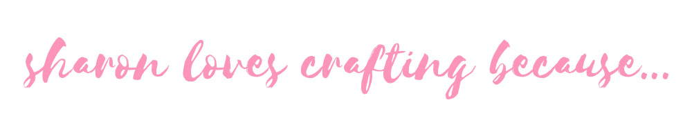 Sharon loves crafting because...