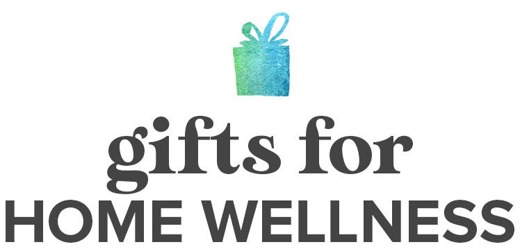 gifts for home wellness