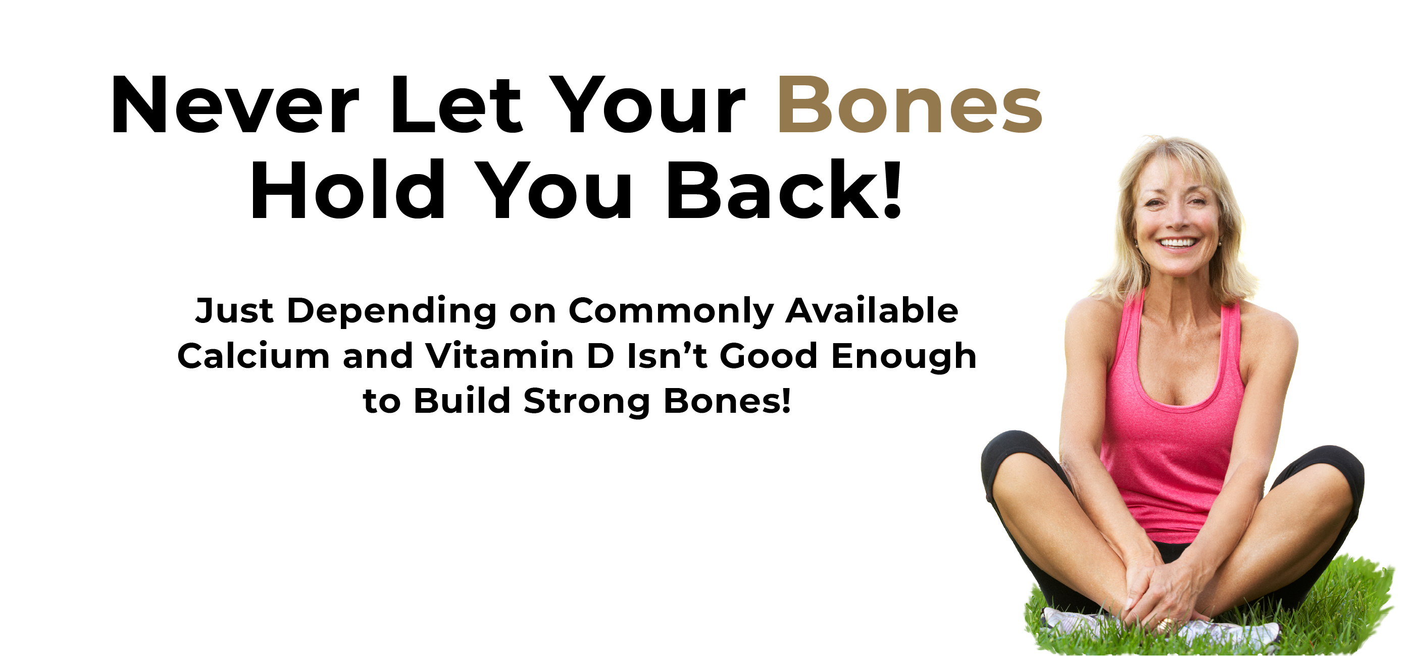 TrueOsteo Never Let Your Bones Hold You Back!