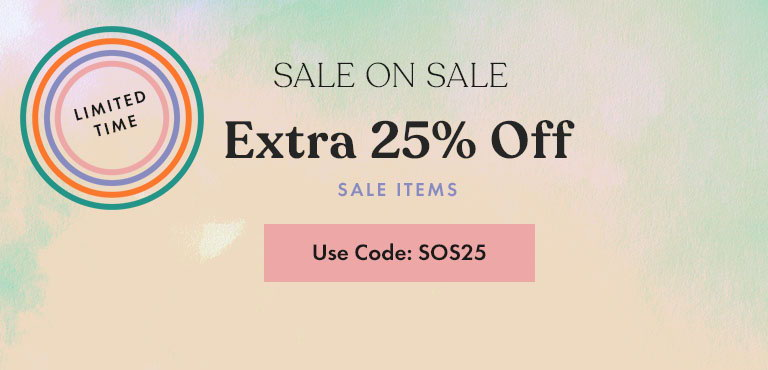 Sale on Sale. Extra 25% Off. Use Code: SOS25