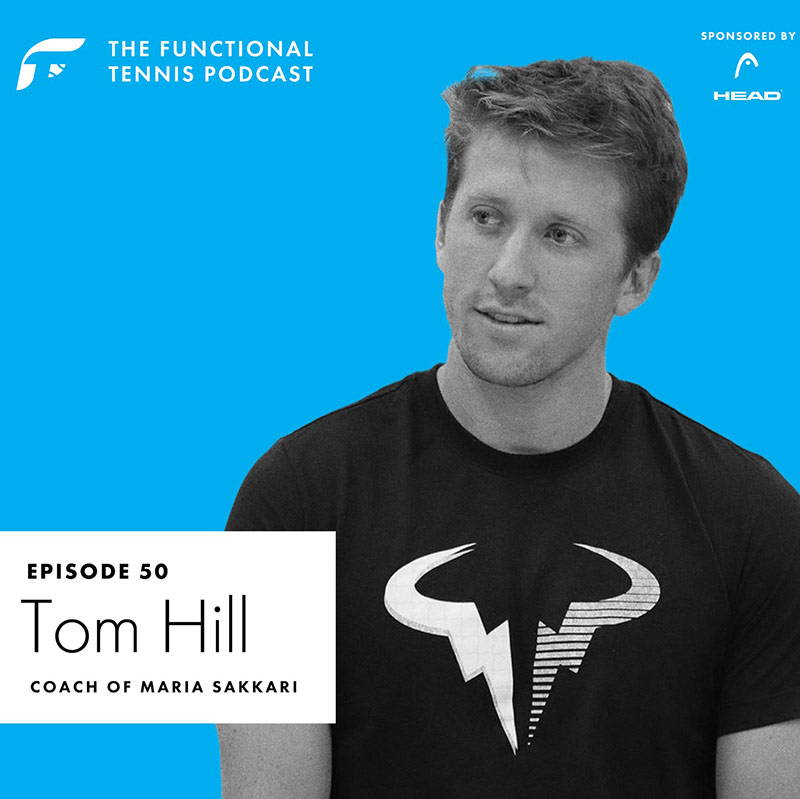 Tom Hill on the Functional Tennis Podcast