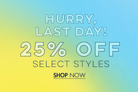 25% Off  Select Styles