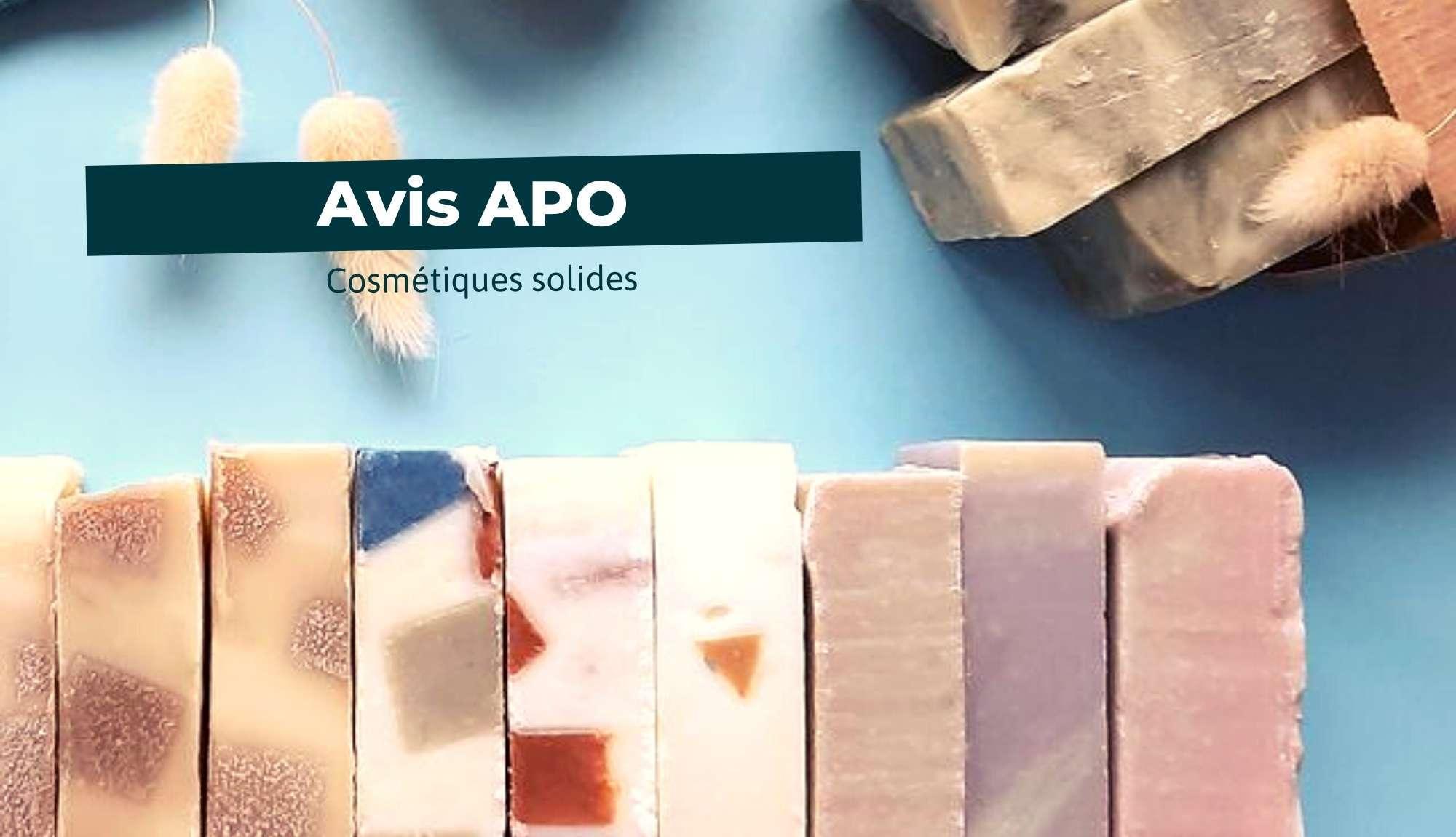 Avis APO - Cosmétiques Solides