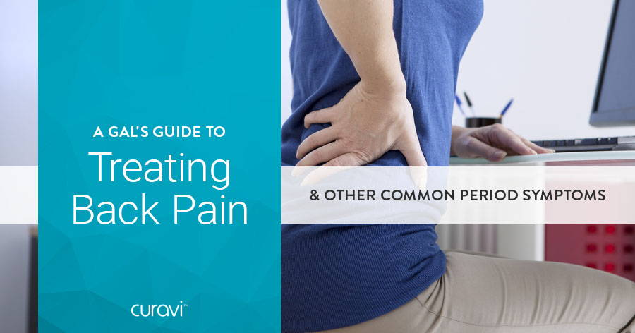 A Gal's Guide to Treating Back Pain & Other Common Period Symptoms