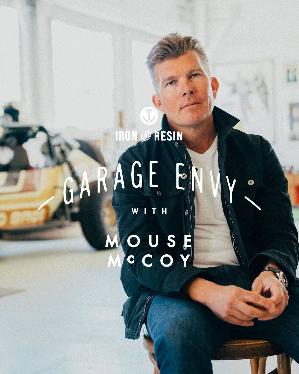 Garage Envy with Mouse McCoy – Iron and Resin