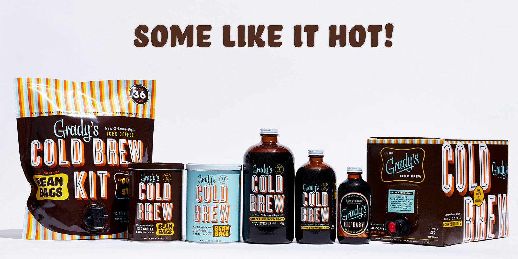 Try GRADY'S COLD BREW HOT!