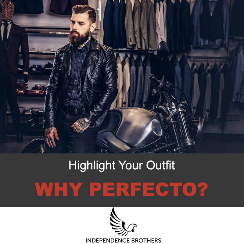 Highlight Your Outfit - Why Perfecto?