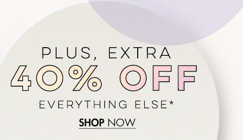 40% Off Everything Else