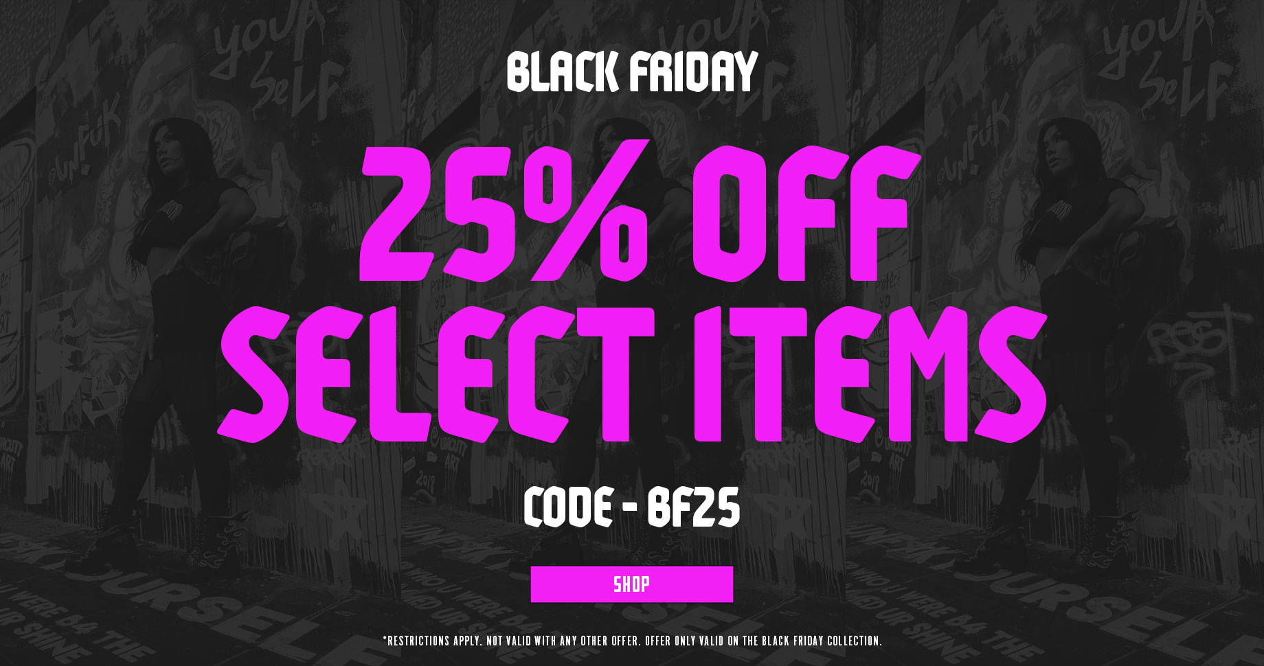 25% off select items. Code BF25