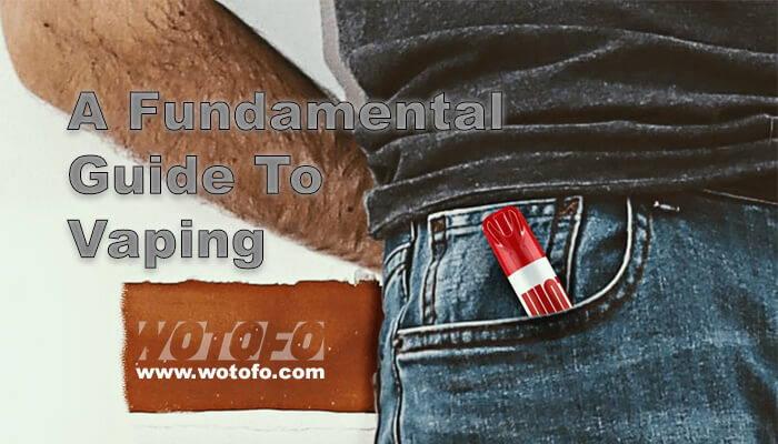Fundamental Guide To Vaping