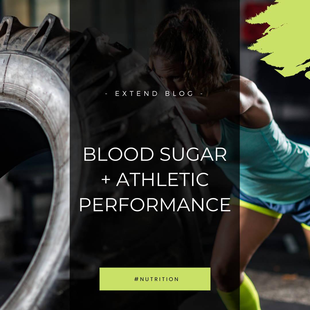 Extend Blog: Blood Sugar & Athletic Performance