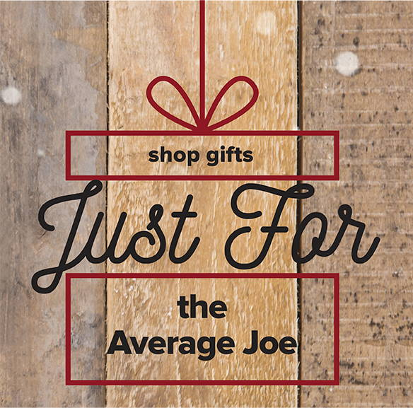Gifts for the Average Joe