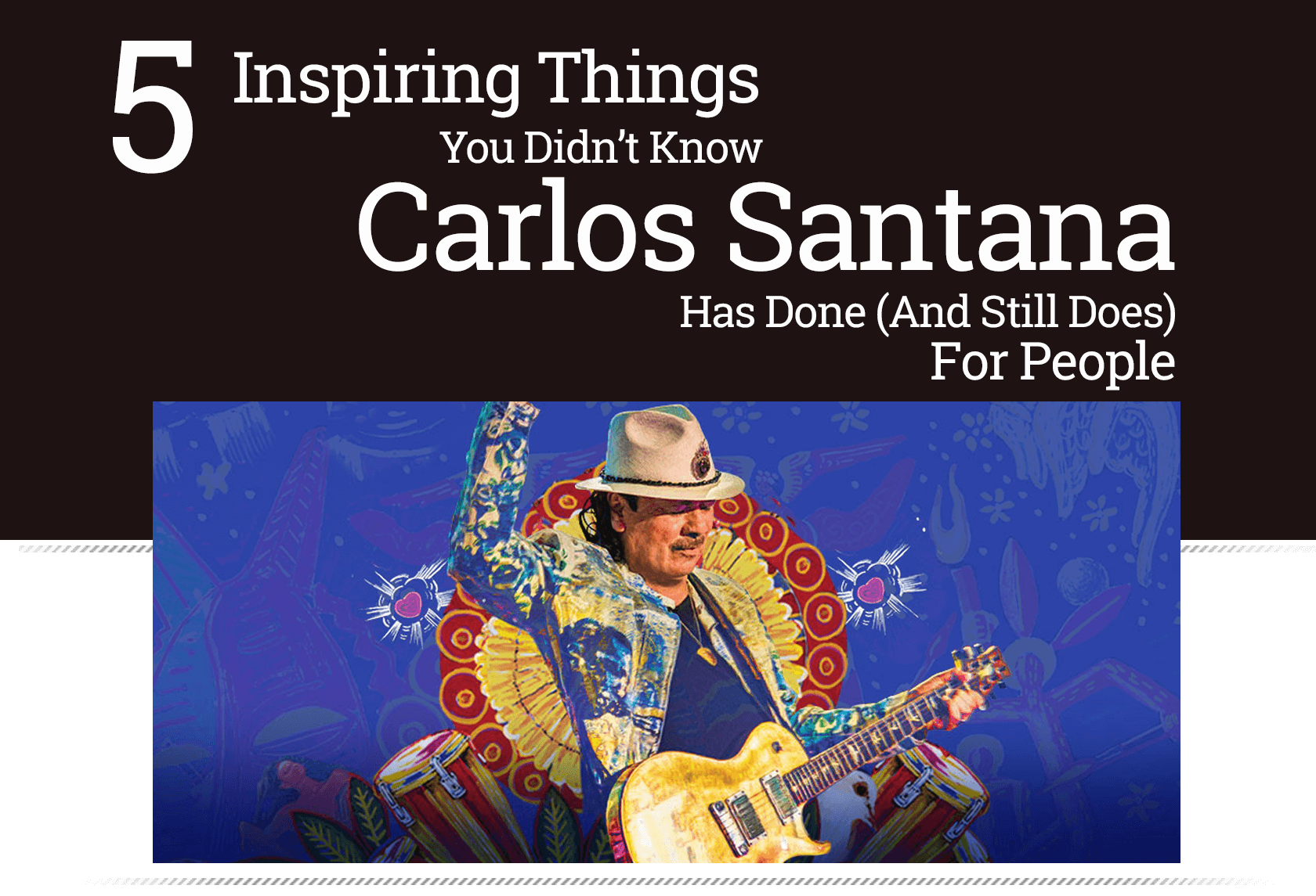 5 Inspiring Things You Didn't Know Carlos Santana Has Done (And Still Does For People)