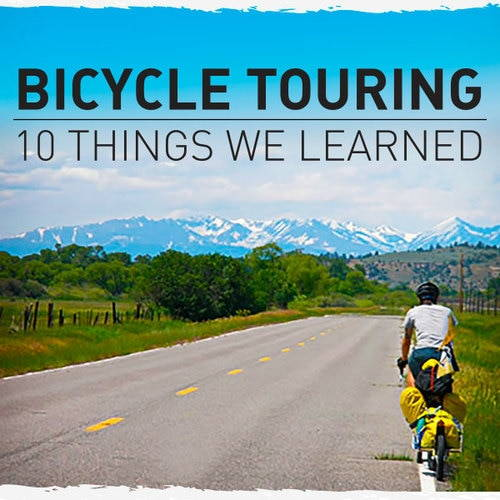 Bicycle Touring: 10 Things We Learned