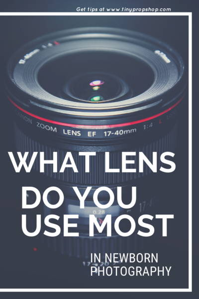 What Lens Do You Use Most in Newborn Photography?