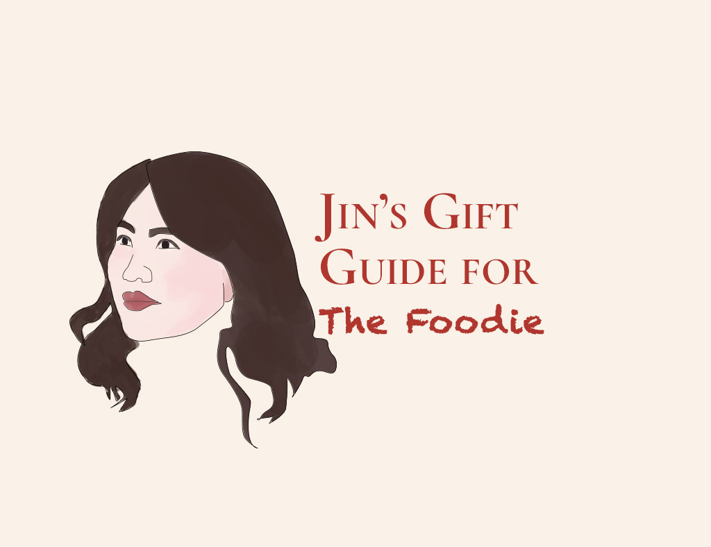 Jin's Gift Guide for the Foodie