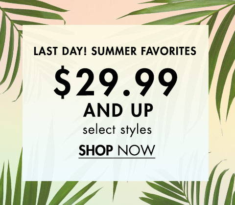 Summer Favorites $29.99 and Up