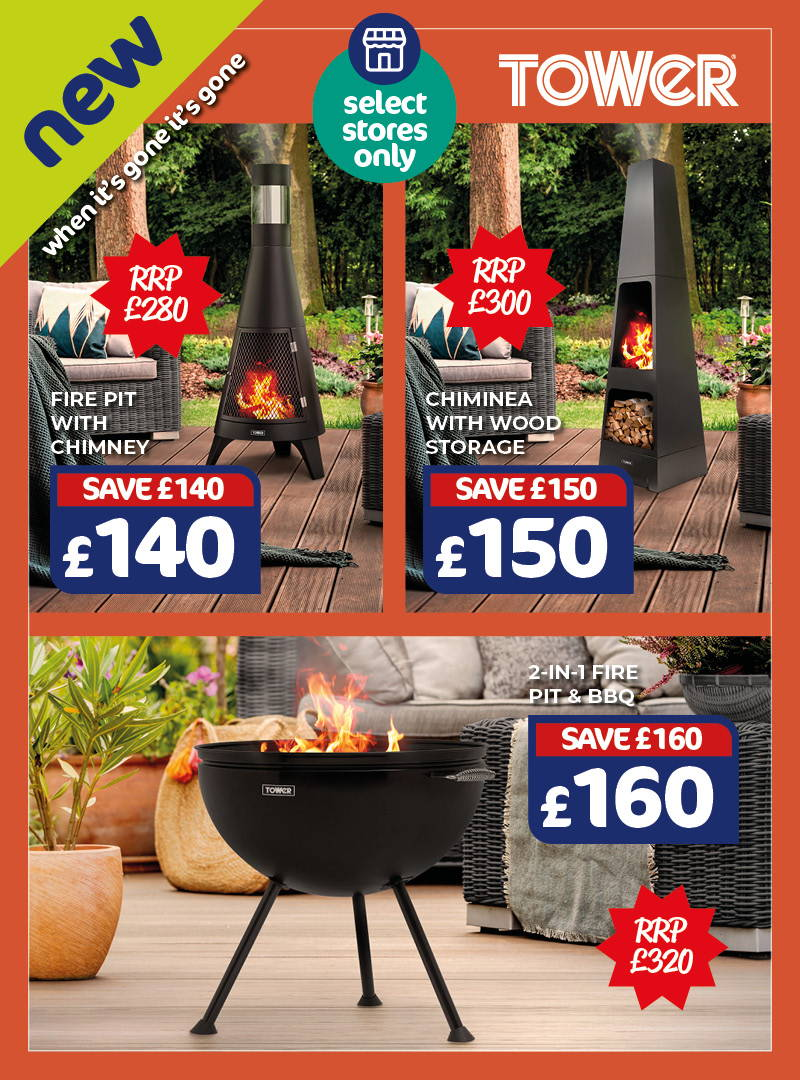 New - Tower fire pit with chimney £140, RRP, save £140.  Chiminea with wood storage £150, RRP £300, save £150. 2-in-1 Fire pit & BBQ £160, RRP £320, save £160. Selected stores only, when it's gone it's gone!