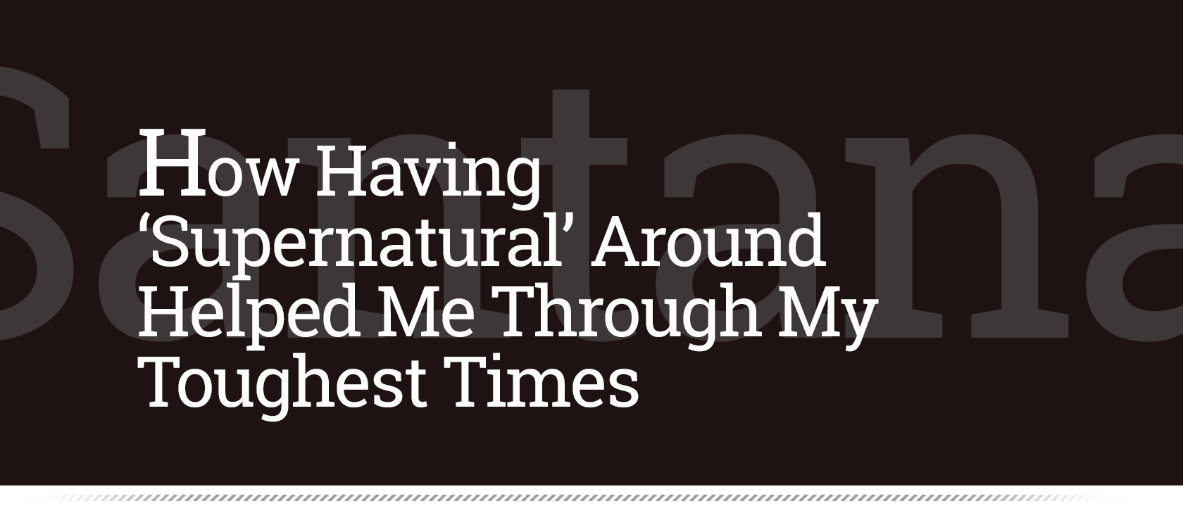 How Having 'Supernatural' Around Helped Me Through My Toughest Times