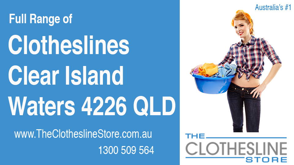 New Clotheslines in Clear Island Waters Queensland 4226